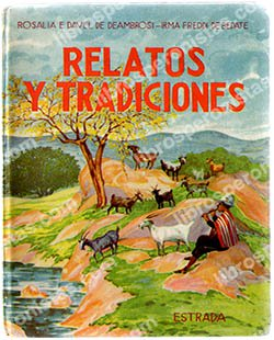 Relatos y tradiciones, de Rosalía E. Davel de Deambrosi e Irma Freddi de Bedate
